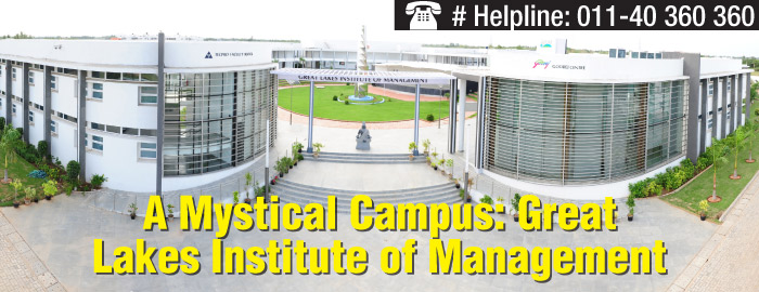 A Mystical Campus: Great Lakes Institute of Management