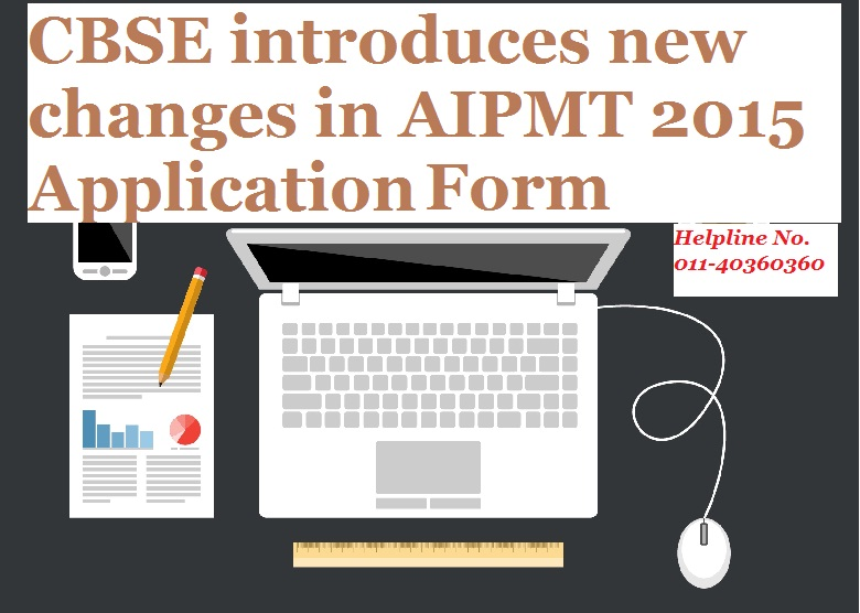 New changes in AIPMT 2015 Application Form