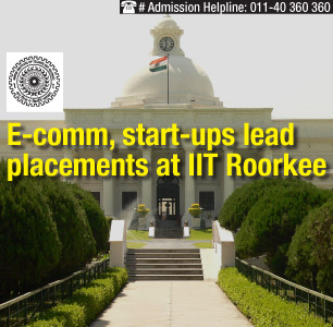 E-comm, start-ups lead placements at IIT Roorkee