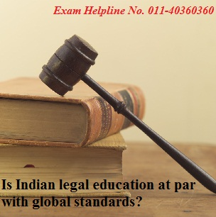 Is Indian legal education at par with global standards?