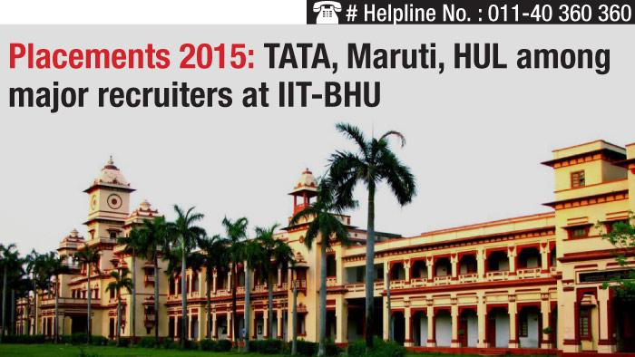 Placements 2015: TATA, Maruti, HUL among major recruiters at IIT-BHU