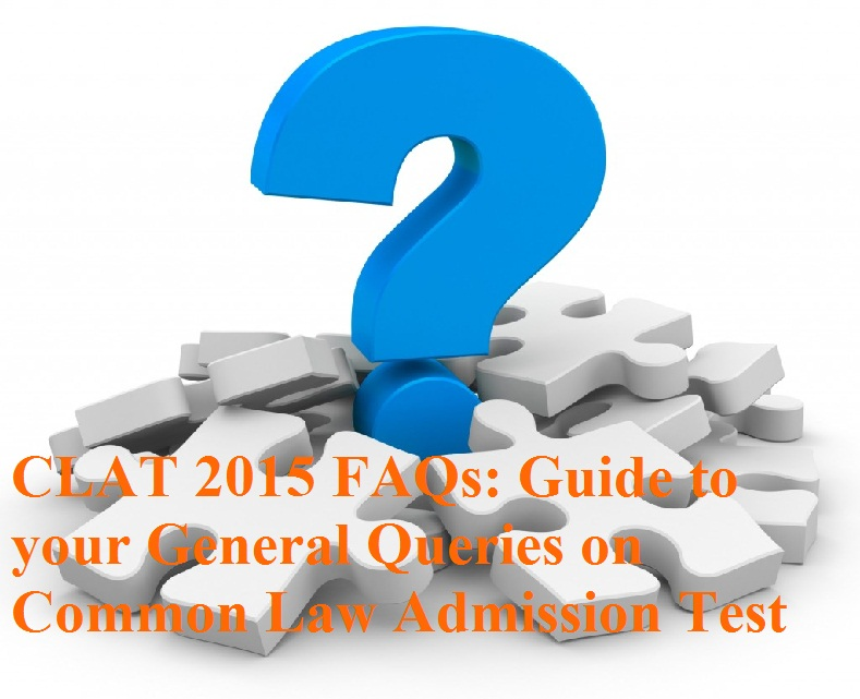 CLAT 2015: Frequently Asked Questions on the most coveted law entrance