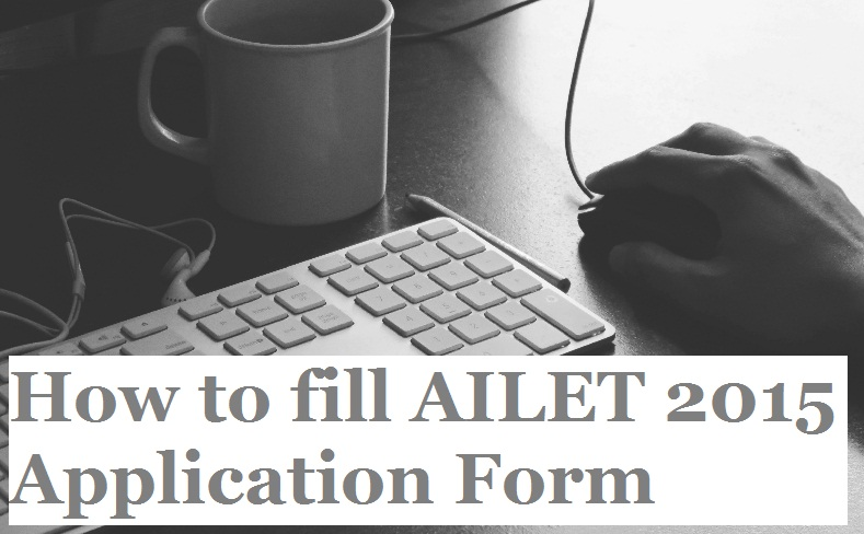 How to fill AILET 2015 Online Application Form