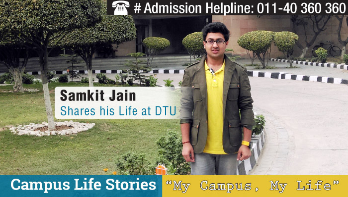 Life at Delhi Technological University- Explore DTU Campus with Samkit Jain