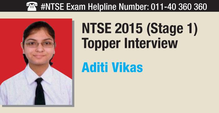 NTSE 2015 Stage 1 Topper Interview: Aditi Vikas