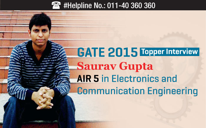 GATE 2015 Topper Interview: Saurav Gupta AIR 5 in Electronics and