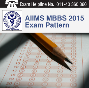AIIMS MBBS 2015 Exam Pattern