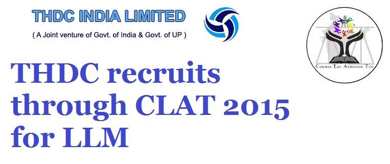 THDC recruits through CLAT 2015 for LLM