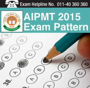Aipmt 2015 exam pattern check here.