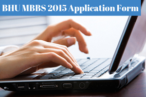 BHU MBBS 2015 Application Form