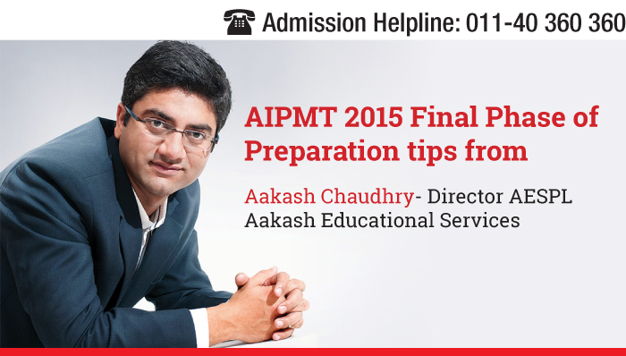 AIPMT 2015 Final Phase of Preparation- Interview with Aakash Chaudhry