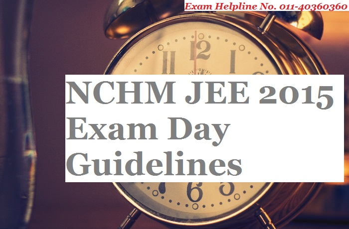 NCHM JEE 2015 Exam Day Guidelines