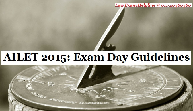 AILET 2015: Exam Day Guidelines