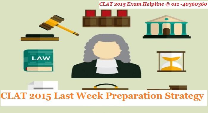 CLAT 2015 Last Week Strategy