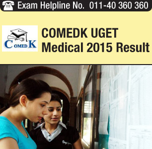 COMEDK UGET Medical 2015 Test Score