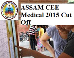 Assam CEE Medical 2015 Cut off