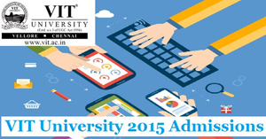 VIT University Admission 2015 begins; Applications end on June 1