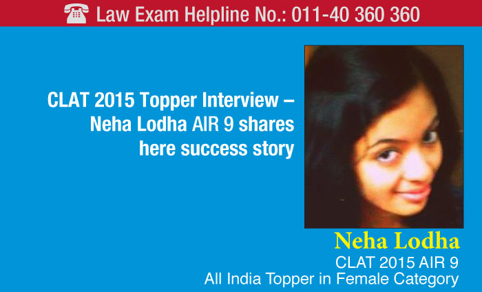 CLAT 2015 Topper: Neha Lodha shares her success strategy