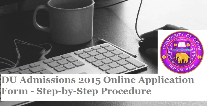 How to fill Delhi University 2015 Application Form