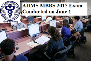 AIIMS MBBS 2015 Exam Conducted on June 1