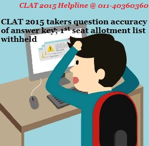 CLAT 2015 takers question accuracy of answer key; 1st seat allotment list withheld
