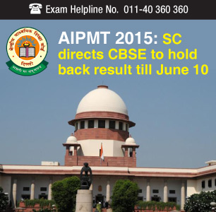 AIPMT 2015: SC directs CBSE to hold back result till June 10