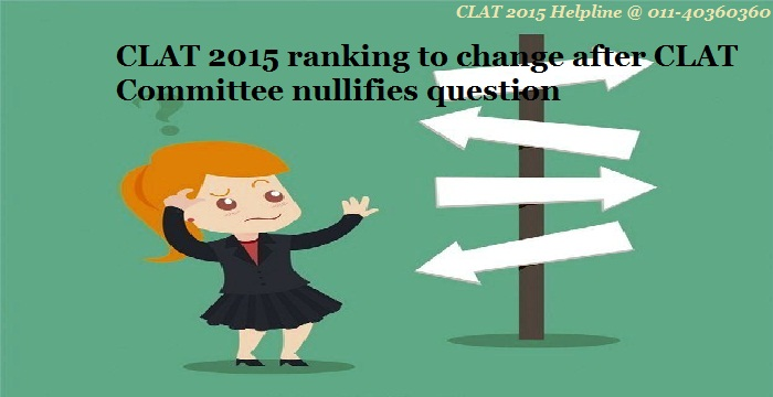 CLAT 2015 ranking to change after CLAT Committee nullifies question