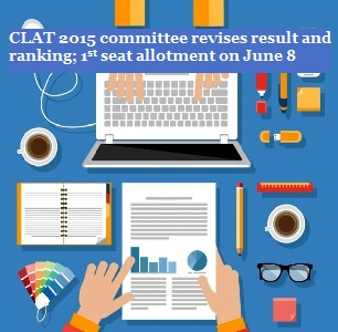 CLAT 2015 committee revises result and ranking; 1st seat allotment on June 8