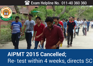 AIPMT 2015 cancelled; SC directs retest in 4 weeks