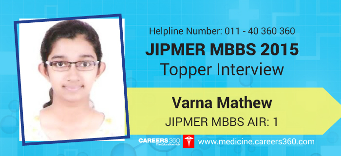 JIPMER MBBS 2015 Topper Interview: Varna Mathew secured AIR 1