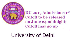 DU 2015 Admissions 1st Cutoff to be released on June 24 midnight; Cutoff may go up