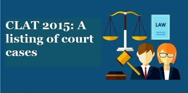 CLAT 2015: A listing of court cases