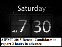 AIPMT 2015 Re-test: CBSE asks candidates to report exam centres 2 hours in advance