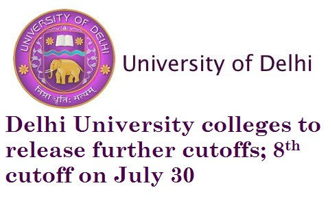 Delhi University colleges to release further cutoffs; 8th cutoff on July 30