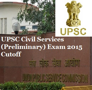 UPSC Civil Services Prelims Exam 2015 Cutoff
