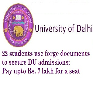 22 students use forge documents to secure DU admissions; Pay upto Rs. 7 lakh for a seat