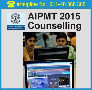 AIPMT 2015 Counselling from August 19