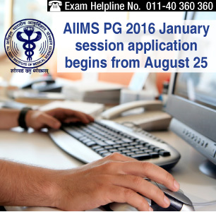 AIIMS PG 2016 January session application begins from August 25