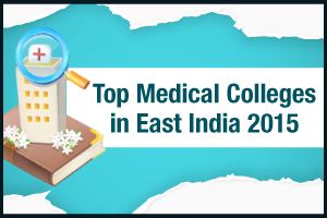 Top Medical Colleges in East India 2015
