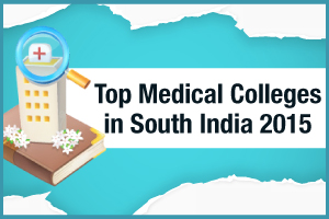 Top Medical Colleges in South India 2015