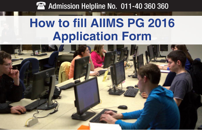 How to fill AIIMS PG 2016 Application Form