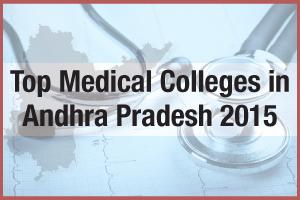 Top Medical Colleges in Andhra Pradesh 2015