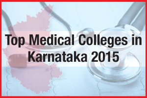 Top Medical Colleges in Karnataka 2015