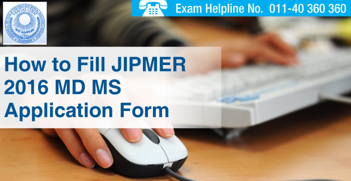 JIPMER PG 2016 Application Form (July Session) - Apply Here