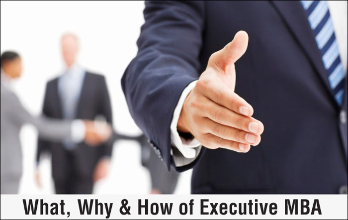 Executive MBA - What, Why and How