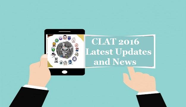 CLAT 2016 Latest News & Updates