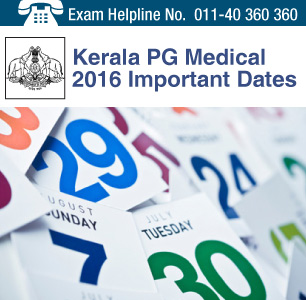 Kerala PG Medical 2016 Important Dates