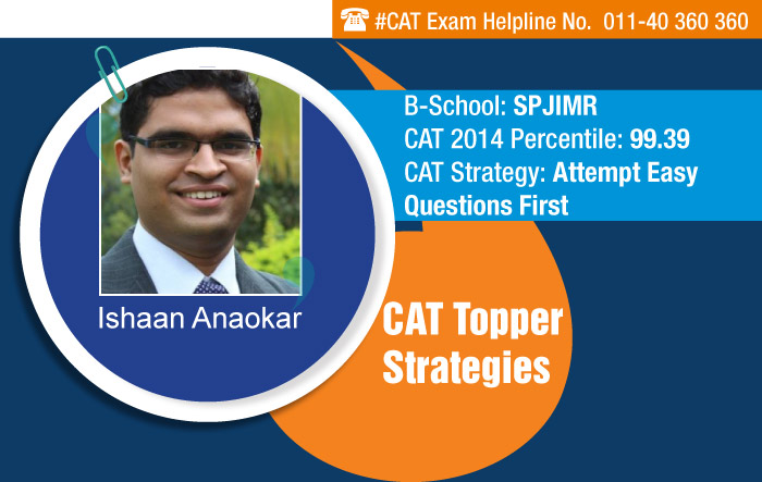 CAT 2014 Topper Interview: Attempt easy questions first, says Ishaan of SPJIMR