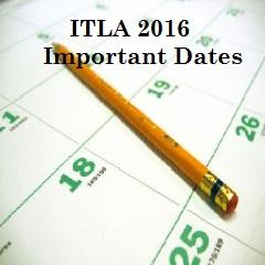 ITLA 2016 Important Dates