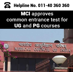 MCI approves common entrance test for UG and PG courses